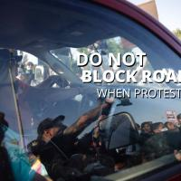 Do Not Block Roads When Protesting
